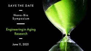 Nano-Bio Symposium: Engineering in Aging Research @ Virtual